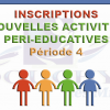 Inscriptions Nouvelles Activités Péri-éducatives
