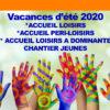 VACANCES D'ETE : Accueils loisirs / Péri-loisirs / Accueil loisirs à dominante chantier jeune